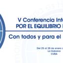 Convocatoria: V Conferencia Internacional «POR EL EQUILIBRIO DEL MUNDO»